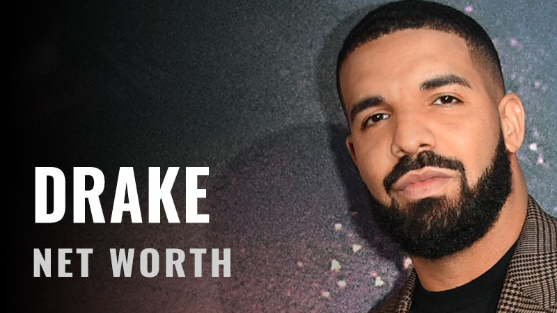Drake Net Worth – Be Careful What You Wish For! | All
