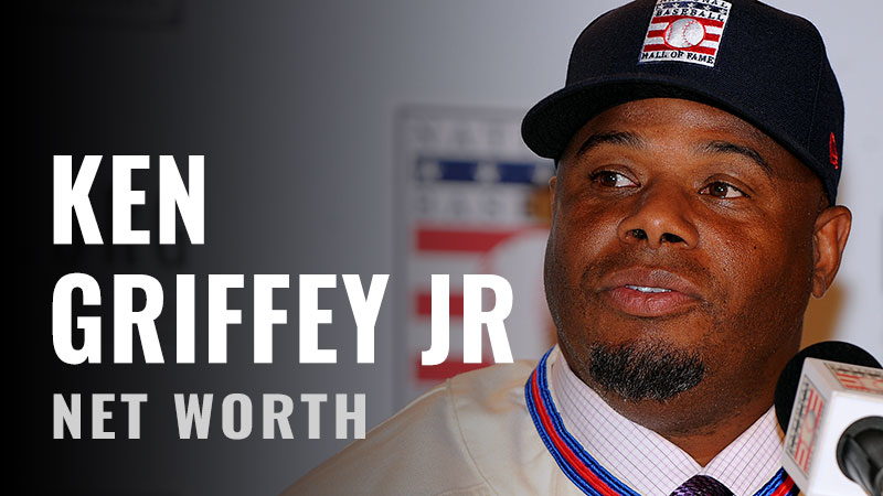 Ken Griffey Jr. Net Worth
